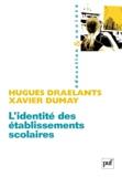 Hugues Draelants et Xavier Dumay - L'identité des établissements scolaires.