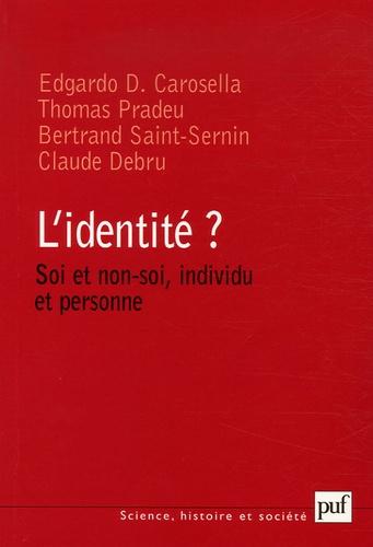 Thomas Pradeu et Edgardo Carosella - L'identité ? Soi et non-soi, individu et personne.