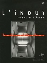 Martin Kaltenecker et Philippe Leroux - L'inouï N° 2 : Recherche et création musicales. 1 DVD