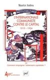 Maurice Andreu - L'Internationale communiste contre le Capital (1919-1924) ou Comment empoigner l'adversaire capitaliste ?.