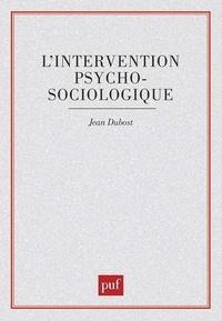 Jean Dubost - L'Intervention psychosociologique.