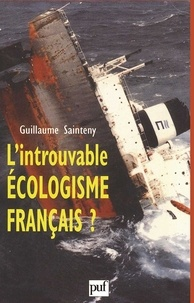 Guillaume Sainteny - L'introuvable écologisme français ?.