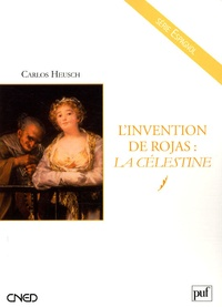 Carlos Heusch - L'invention de Rojas : La Célestine.