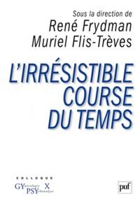 René Frydman et Muriel Flis-Trèves - L'irrésistible course du temps.