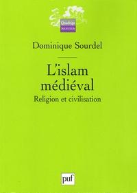 Dominique Sourdel - L'Islam médiéval - Religion et civilisation.