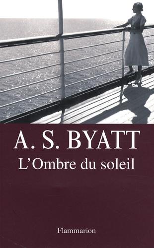 Antonia-S Byatt - L'Ombre du soleil.