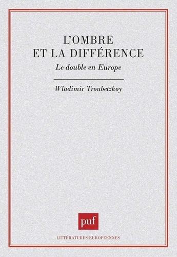 Wladimir Troubetzkoy - L'ombre et la différence - Le double en Europe.