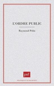 Raymond Polin - L' ordre public - [actes du colloque.