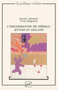 Michel Ferrary et Yvon Pesqueux - L'organisation en réseau, mythes et réalités.