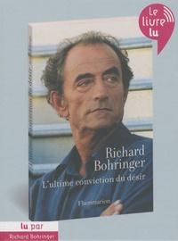 Richard Bohringer - L'ultime conviction du désir. 2 CD audio