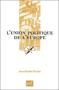 Jean-Claude Masclet - L'union politique de l'Europe.