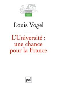 Louis Vogel - L'Université : une chance pour la France.