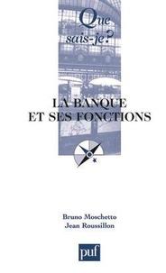 Bruno Moschetto et Jean Roussillon - La banque et ses fonctions.