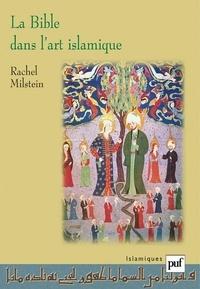 Rachel Milstein - La Bible dans l'art islamique.
