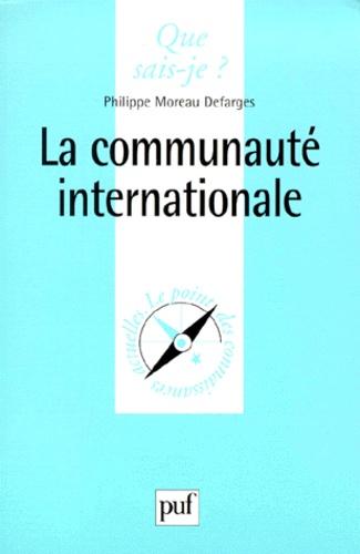 Philippe Moreau Defarges - La communauté internationale.