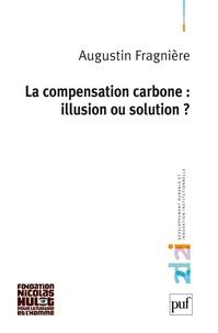 Augustin Fragniere - La compensation carbone : illusion ou solution ?.