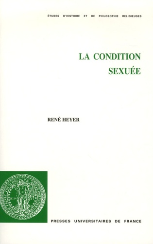 René Heyer - La condition sexuée.