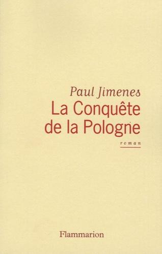 Paul Jimenes - La Conquête de la Pologne.