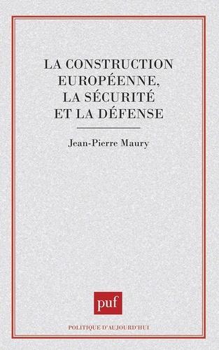 Jean-Pierre Maury - La construction européenne, la sécurité et la défense.