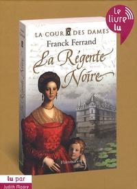 Franck Ferrand - La Cour des Dames Tome 1 : La Régente Noire. 2 CD audio MP3