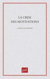 Claude Lévy-Leboyer - La crise des motivations.