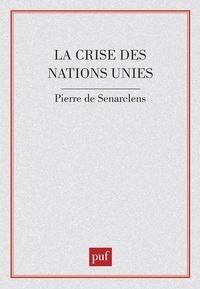 Pierre de Senarclens - La Crise des Nations Unies.