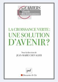 Jean-Marie Chevalier - La croissance verte : une solution d'avenir ?.