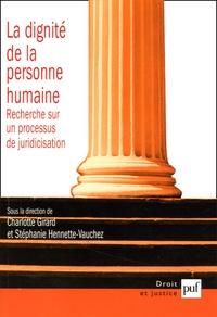 Charlotte Girard et Stéphanie Hennette-Vauchez - La dignité de la personne humaine - Recherche sur un processus de juridicisation.