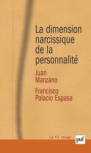 Juan Manzano et Francisco Palacio Espasa - La dimension narcissique de la personnalité.