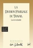 Marie-Agnès Barrère-Maurisson - La division familiale du travail - La vie en double.