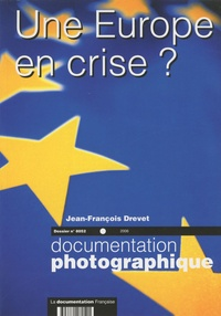Jean-François Drevet - La Documentation photographique N° 8052/2006 : Une Europe en crise ? - Dossier.