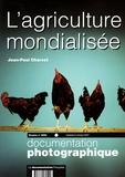 Jean-Paul Charvet - La Documentation photographique N° 8059, Septembre-O : L'agriculture mondialisée.