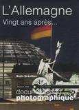 Boris Grésillon - La Documentation photographique N° 8070, juillet-aoû : L'Allemagne - 20 ans après la chute du Mur.