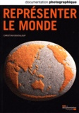 Christian Grataloup - La Documentation photographique N° 8084, novembre-dé : Représenter le monde.