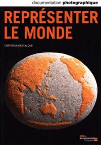 Christian Grataloup - La Documentation photographique N° 8084, novembre-dé : Représenter le monde.