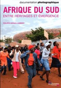 Philippe Gervais-Lambony - La Documentation photographique N° 8088, Juillet-aoû : Afrique du Sud, entre héritages et émergence.