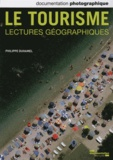 Philippe Duhamel - La Documentation photographique N° 8094, juillet-aoû : Le tourisme - Lectures géographiques.