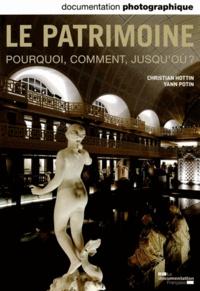 Christian Hottin et Yann Potin - La Documentation photographique N°8099, mai-juin 201 : Le patrimoine - Pourquoi, comment, jusqu'où ?.