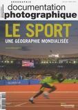Jean-Pierre Augustin - La Documentation photographique N° 8112, Juillet-aoû : Le sport, une géographie mondialisée.
