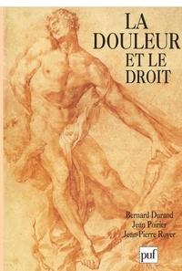 Bernard Durand et Jean Poirier - La douleur et le droit - [actes du colloque, Montpellier.
