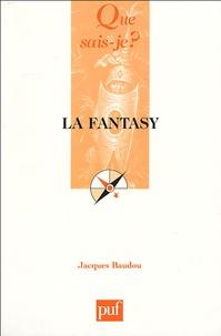 Jacques Baudou - La fantasy.