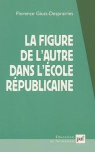 Florence Giust-Desprairies - La figure de l'autre dans l'école républicaine.