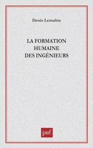 Denis Lemaître - La formation humaine des ingénieurs.