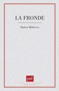 Hubert Méthivier - La Fronde.