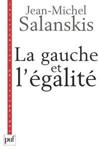 Jean-Michel Salanskis - La gauche et l'égalité.