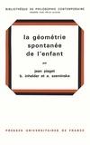 Bärbel Inhelder et Jean Piaget - La géométrie spontanée de l'enfant.