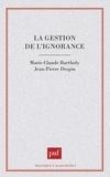 Jean-Pierre Despin et Marie-Claude Bartholy - La gestion de l'ignorance.