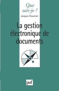 Jacques Chaumier - La gestion électronique de documents.