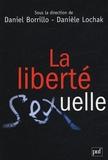 Daniel Borrillo et Danièle Lochak - La liberté sexuelle.