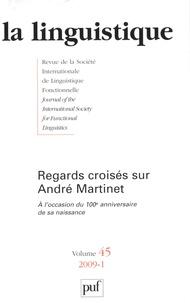 Colette Feuillard - La linguistique N° 45-1 : Regards croisés sur André Martinet.